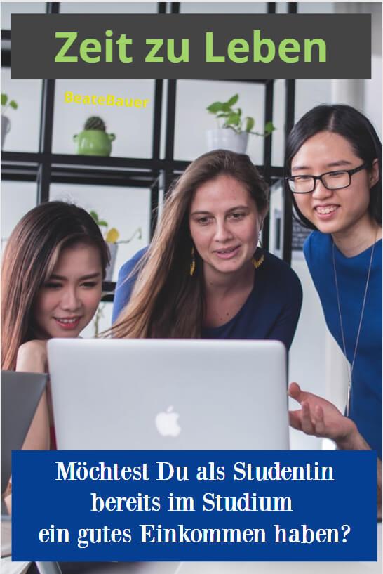 Möchtest Du als Studentin bereits im Studium ein gutes Einkommen haben?